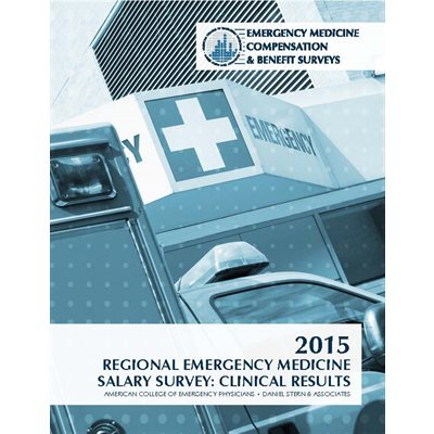 2015 Regional Emergency Medicine Salary Survey: Clinical Results