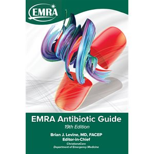 EMRA Antibiotic Guide (19th Edition)