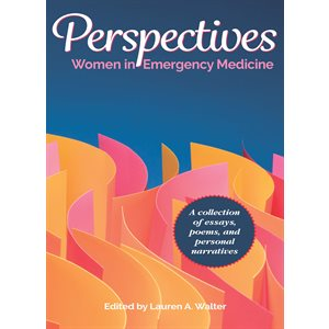 Perspectives - Women in Emergency Medicine