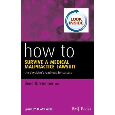 How to Survive a Medical Malpractice Lawsuit: The Physicians Roadmap for Success (AMAZON)