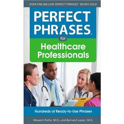 Perfect Phrases for Healthcare Professionals (AMAZON)