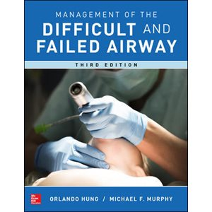 Management of the Difficult and Failed Airway, 3rd Ed. (AMAZON)